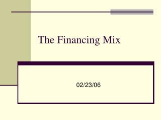 The Financing Mix