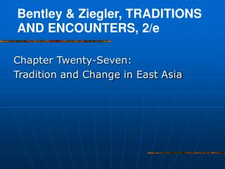 Chapter Twenty-Seven:  Tradition and Change in East Asia