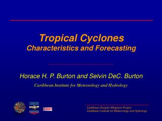 Tropical Cyclones Characteristics and Forecasting