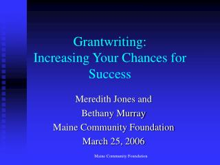 Grantwriting:  Increasing Your Chances for Success