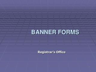 BANNER FORMS