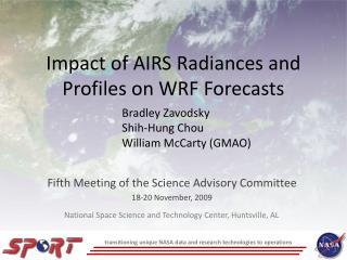 Impact of AIRS Radiances and Profiles on WRF Forecasts