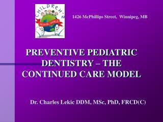 PREVENTIVE PEDIATRIC DENTISTRY – THE CONTINUED CARE MODEL