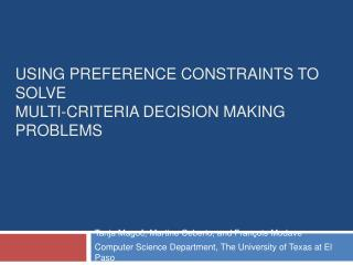 Using Preference Constraints to Solve  Multi-criteria Decision Making Problems