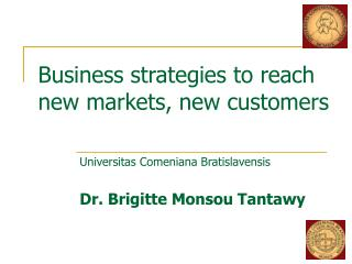 Business strategies to reach new markets, new customers