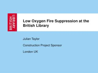 Low Oxygen Fire Suppression at the British Library