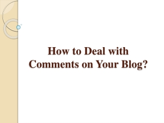 How to Deal with Comments on Your Blog
