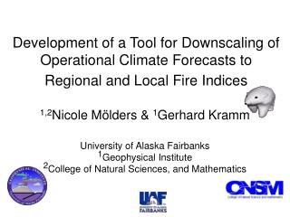 Development of a Tool for Downscaling of Operational Climate Forecasts to Regional and Local Fire Indices