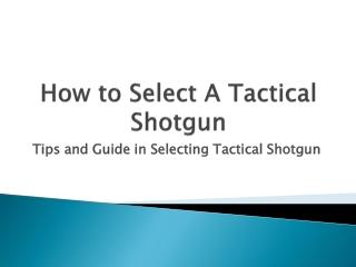 How to Select A Tactical Shotgun