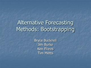 Alternative Forecasting Methods: Bootstrapping