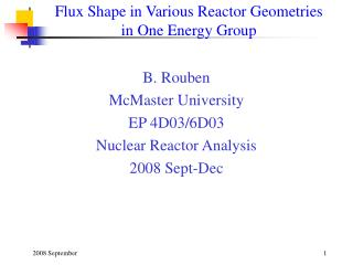 Flux Shape in Various Reactor Geometries  in One Energy Group