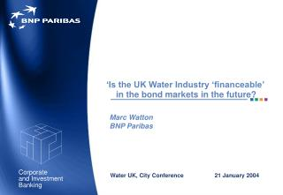 'Is the UK Water Industry 'financeable'  in the bond ma rkets in the future?