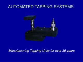 AUTOMATED TAPPING SYSTEMS