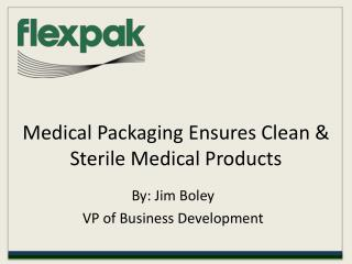 medical packaging ensures clean and sterile medical products