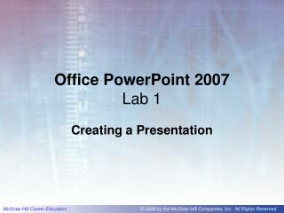 Office PowerPoint 2007  Lab 1