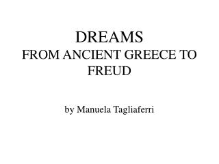 DREAMS FROM ANCIENT GREECE TO FREUD