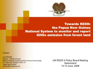 Towards REDD: the Papua New Guinea National System to monitor and report GHGs emission from forest land