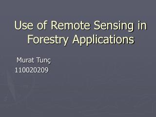 Use of Remote Sensing in Forestry Applications