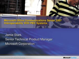 Microsoft Office Communications Server 2007  Interoperability With  PBX Systems