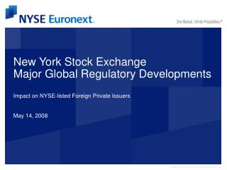 New York Stock Exchange Major Global Regulatory Developments