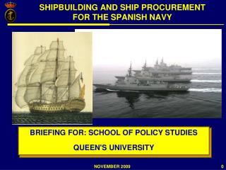 SHIPBUILDING AND SHIP PROCUREMENT FOR THE SPANISH NAVY