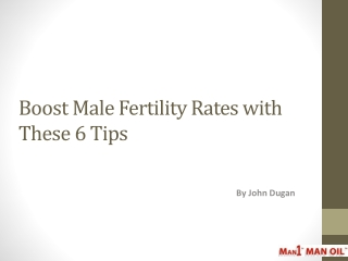 Boost Male Fertility Rates with These 6 Tips