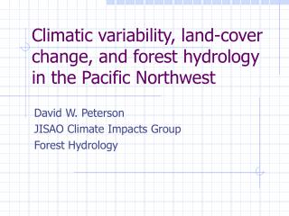 Climatic variability, land-cover change, and forest hydrology in the Pacific Northwest
