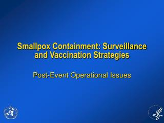 Smallpox Containment: Surveillance and Vaccination Strategies