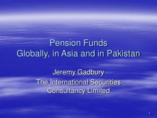 Pension Funds Globally, in Asia and in Pakistan