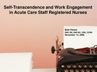 Self-Transcendence and Work Engagement in Acute Care Staff Registered Nurses