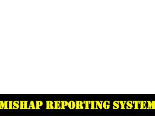 Mishap Reporting System