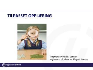 TILPASSET OPPLÆRING