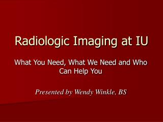 Radiologic Imaging at IU