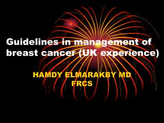 Guidelines in management of breast cancer (UK experience)