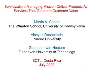 Servicization: Managing Mission Critical Products As Services That Generate Customer Value
