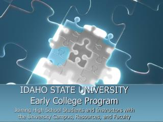 IDAHO STATE UNIVERSITY Early College Program
