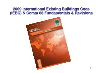 2009 International Existing Buildings Code (IEBC) & Comm 66 Fundamentals & Revisions