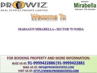 Mahagun Mirabella @ 91-9999422886