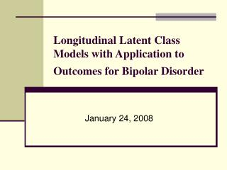 Longitudinal Latent Class Models with Application to Outcomes for Bipolar Disorder