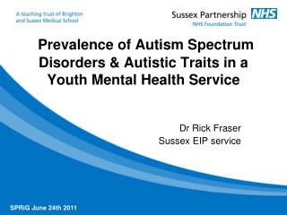 Prevalence of Autism Spectrum Disorders & Autistic Traits in a Youth Mental Health Service