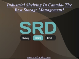 Industrial Shelves- The Best Storage Management!