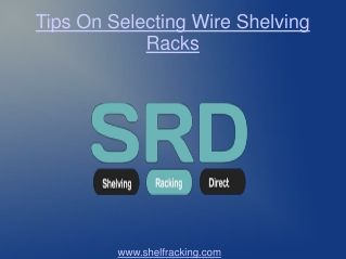 Tips On Selecting Wire Shelving Racks