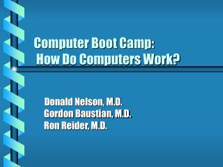 Computer Boot Camp:  How Do Computers Work