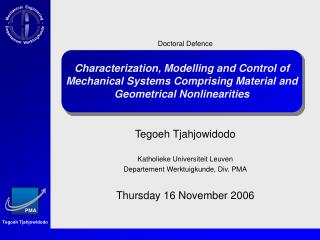 Characterization, Modelling and Control of Mechanical Systems Comprising Material and Geometrical Nonlinearities