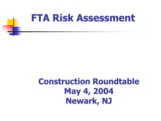 Construction Roundtable May 4, 2004 Newark, NJ