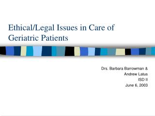 Ethical/Legal Issues in Care of Geriatric Patients