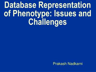 Database Representation of Phenotype: Issues and Challenges