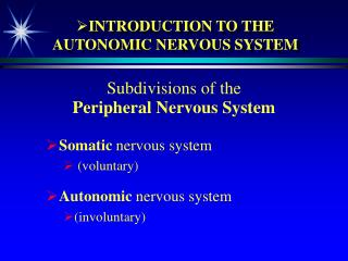 INTRODUCTION TO THE AUTONOMIC NERVOUS SYSTEM