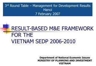 RESULT-BASED M&E FRAMEWORK FOR THE VIETNAM SEDP 2006-2010