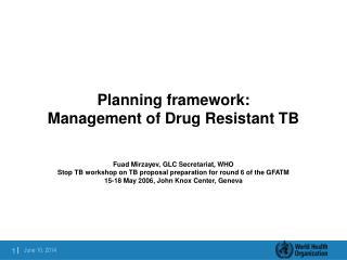 Planning framework:  Management of Drug Resistant TB